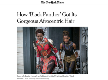 New York Times article, How Black Panther Got Its Gorgeous Afrocentric Hair
