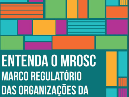 Entenda o Marco regulatório das Organizações da Sociedade Civil