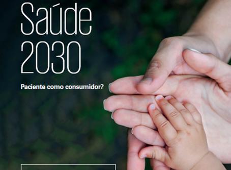 Relatório KPMG: Saúde 2030. Paciente como consumidor?