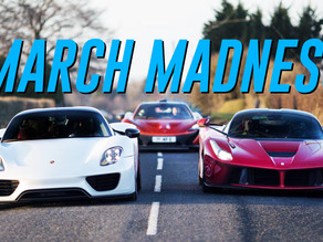 2019 MARCH MADNESS, EXOTIC & HYPERCAR EDITION