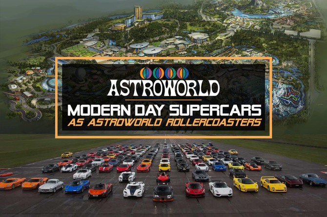 MODERN DAY SUPERCARS AS ASTROWORLD ROLLERCOASTERS: PURE NOSTALGIA