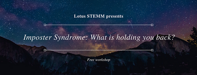 Imposter Syndrome What is holding you back? A free workshop by Lotus STEMM
