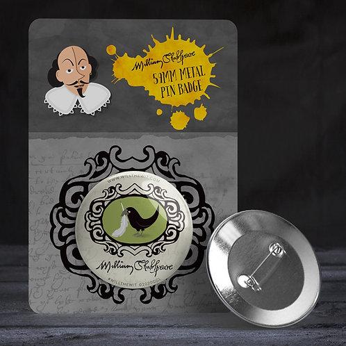 'Upstart Crow' Pin Badge