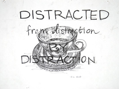 distracted from distraction by distraction