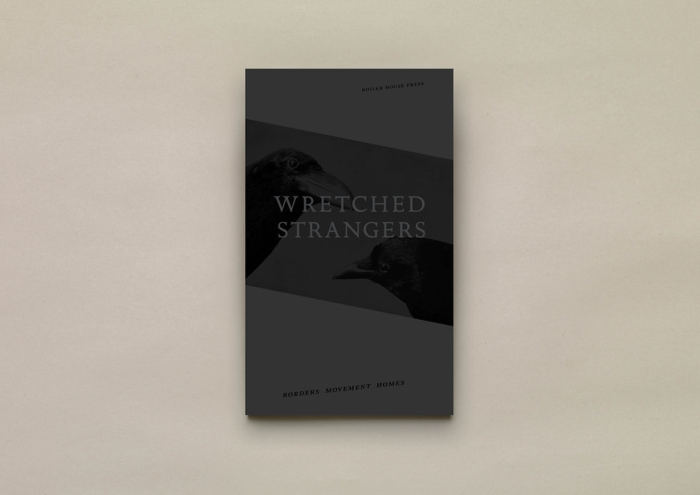 Wretched Strangers – UEA Publishing Project – Boiler House Press – Emily Benton Book Design – Corvid Cover Design