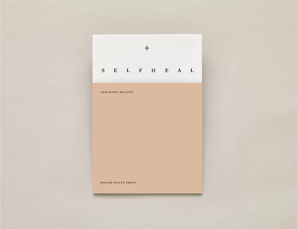 Self Heal, Samantha Walton – UEA Publishing Project – Boiler House Press – Poetry Book – Emily Benton Book Design