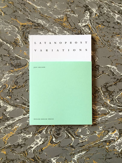 Latanoprost Variations Jeff Hilson – UEA Publishing Project – Boiler House Press – Poetry Series – Emily Benton Book Design