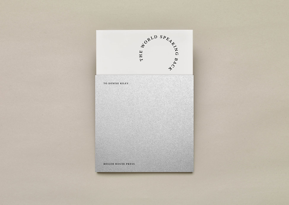 The World Speaking Back to Denise Riley – UEA Publishing Project – Boiler House Press – Poetry Book – Emily Benton Book Design