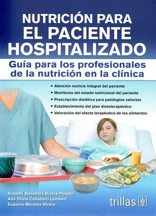 Nutrición para el paciente hospitalizado. Guía para los profesionales de la Nut.