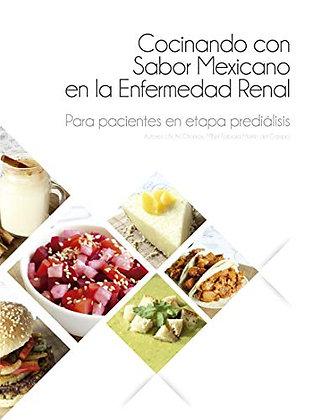 Cocinando sabor mexicano en la enfermedad renal. Para pacientes en etapa prediál