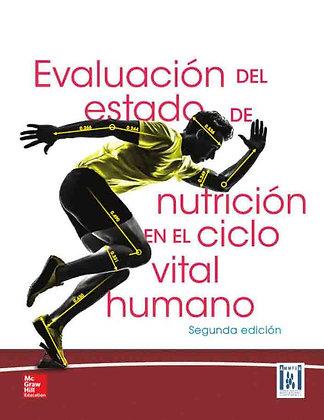 Evaluación del estado de nutrición en el ciclo vital humano.