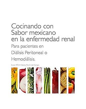 Cocinando sabor mexicano en la enfermedad renal. Para pacientes en etapa hemodiá