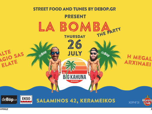 Street Food and Tunes by deBop.gr present LA BOMBA