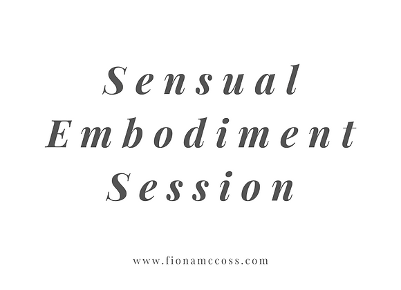 Sensual Embodiment Session