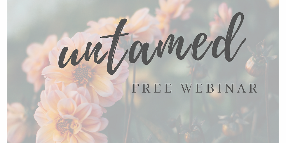 Untamed - FREE Webinar
