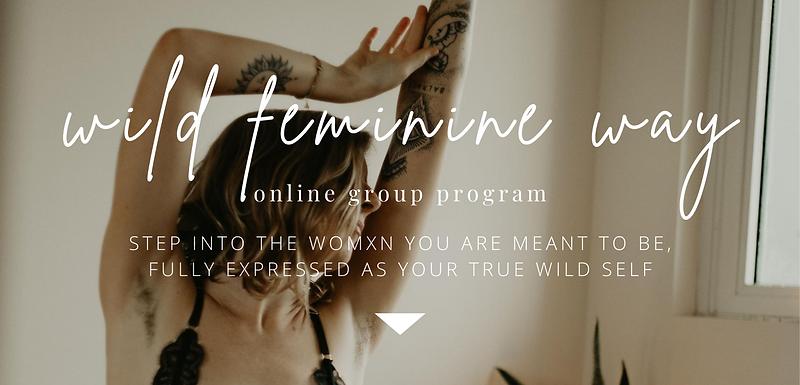 Wild Feminine Way Online Group Program.p