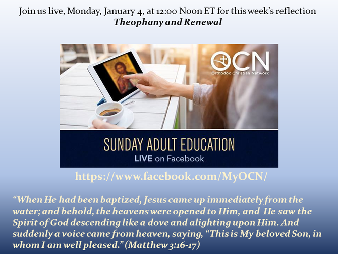 Live Adult Religious Education on the Orthodox Christian Network to Resumes January 4.