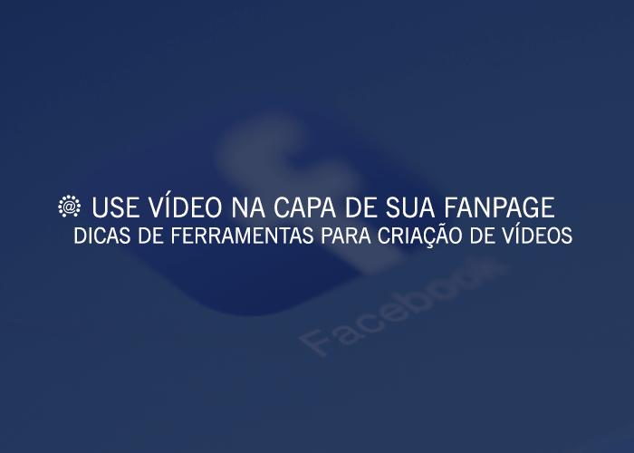 Como Criar Uma Capa em Vídeo Para Sua Fanpage