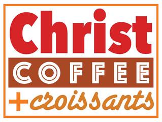 'Christ,Coffee+Croissants'