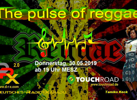 The Pulse of Reggae ● TOUCHROAD® on Deutsches Radio Xanadu ● May 30th, 7:00 PM