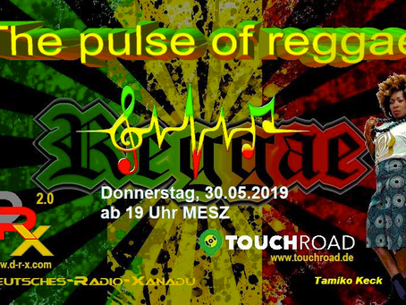 The Pulse of Reggae ● TOUCHROAD® on Deutsches Radio Xanadu ● May 30th, 7:00 PM
