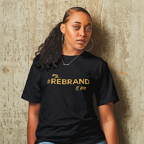 """""""My #REBRAND is Me"""" Ladies T-shirt"""