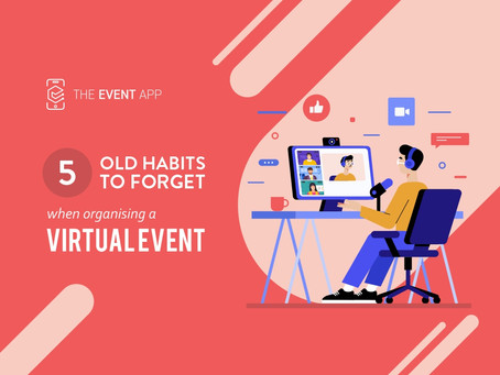 5 old habits to forget when organising a virtual event