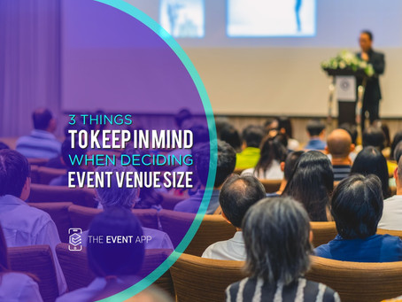 3 Things To Keep In Mind When Deciding Event Venue Size