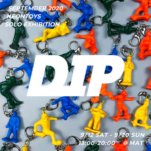 "NEONTOYS SOLO EXHIBITION ""DIP"""