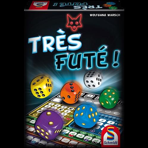 TRÈS FUTÉ!