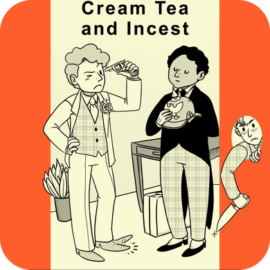 The Same Space, part 2 - Cream Tea and Incest