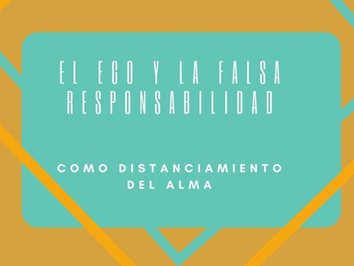 """El ego y la falsa """"responsabilidad"""" como distanciamiento de nuestra alma"""