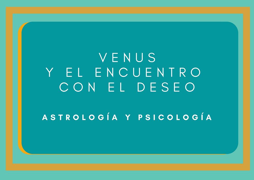 venus y el deseo, astrología psicológica, estudiar astrología, curso astrología online, fromación en astrología psicológica