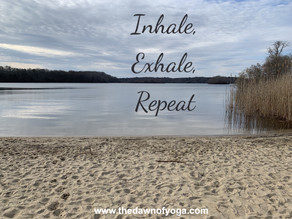 Inhale, Exhale...Repeat