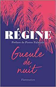 « Gueule de nuit » de Régine. Edité par Flammarion