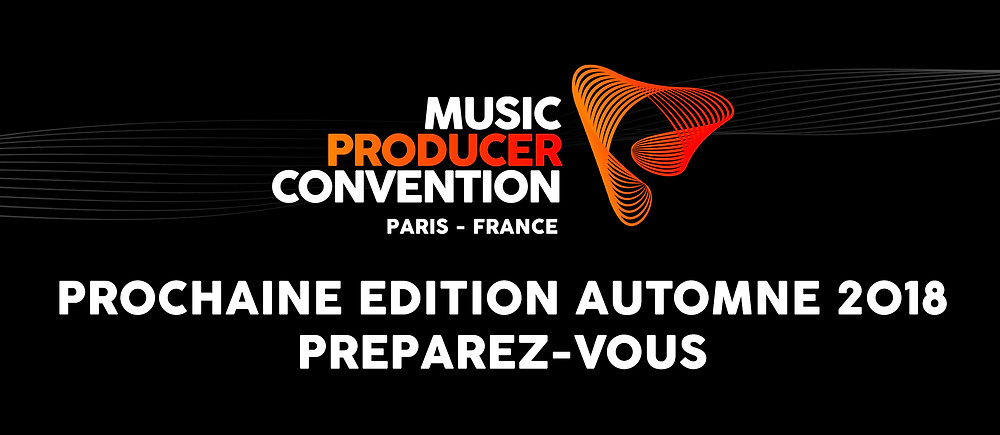 Music Producer Convention annonce la reconduite de l'événement en 2018!
