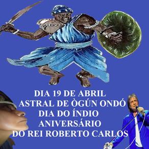 Astral de Oǹdó, Dia do Índio e aniversário de Roberto Carlos