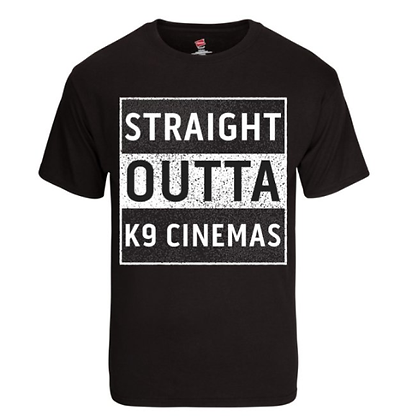 Straight Outta K9 Cinemas