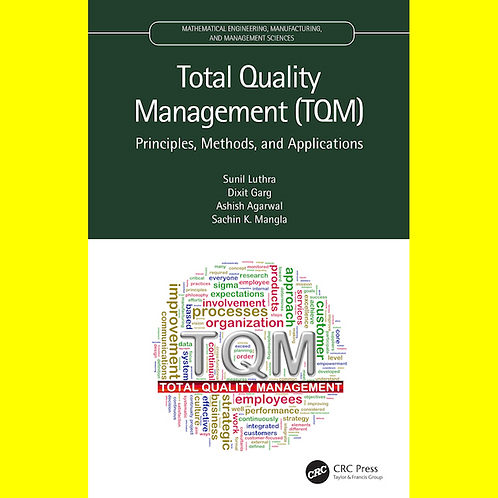 Total Quality Management (TQM) - Principles, Methods, and Applications