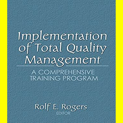 Implementation of Total Quality Management - A Comprehensive Training Program
