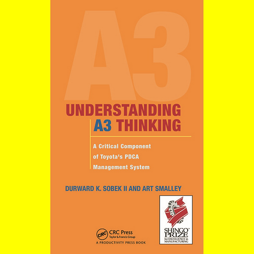 Understanding A3 Thinking - A Critical Component of Toyota's PDCA Management Sys