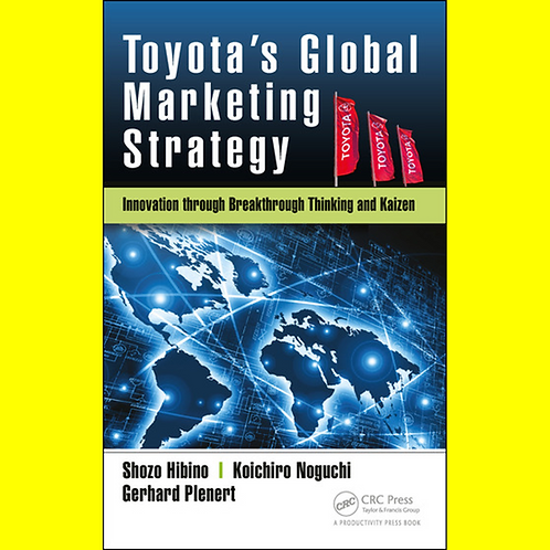 Toyota's Global Marketing Strategy - Innovation through Breakthrough Thinking an