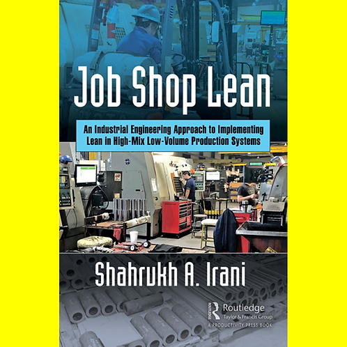Job Shop Lean - An Industrial Engineering Approach to Implementing Lean in High-