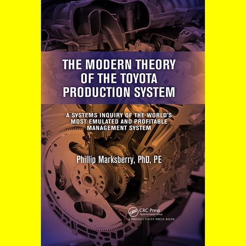 The Modern Theory of the Toyota Production System - A Systems Inquiry of the Wor