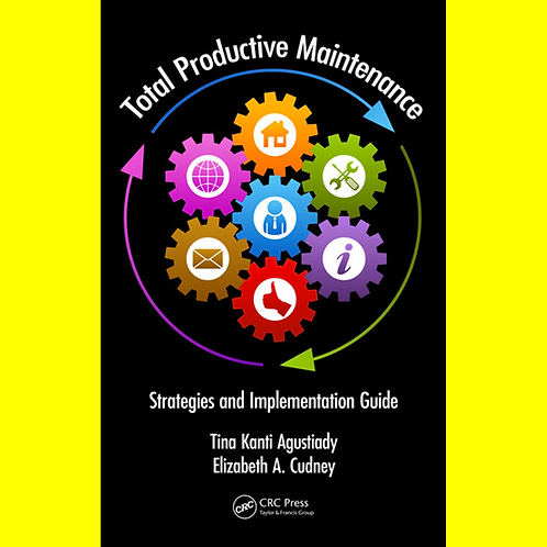 Total Productive Maintenance - Strategies and Implementation Guide