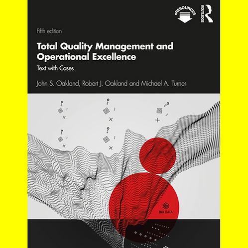 Total Quality Management and Operational Excellence - Text with Cases
