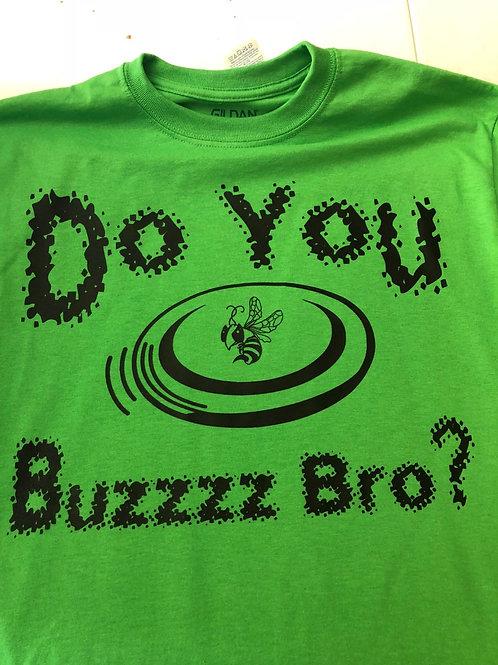 Do You Buzzzz Bro?