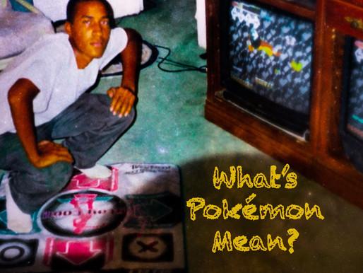 What does Pokémon Mean?