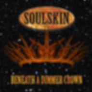 Soulskin Beneath A Dimmer Crown