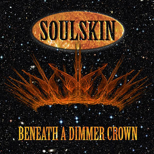 Soulskin Beneath A Dimmer Crown